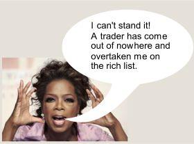 Oprah - beaten by a trader